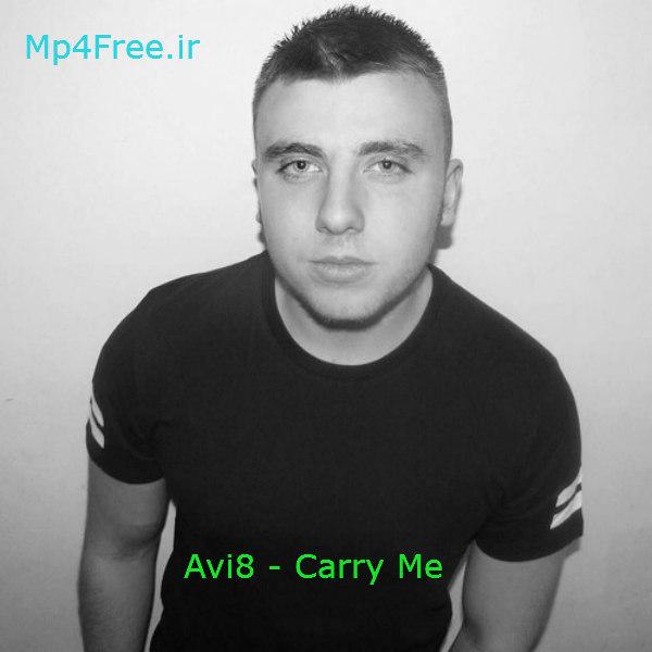 دانلود آهنگ (آوی8) Avi8 با نام (مرا با خود ببر) Carry Me