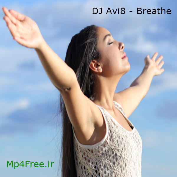 دانلود آهنگ (آوی8) Avi8 با نام (نفس کشیدن) Breathe