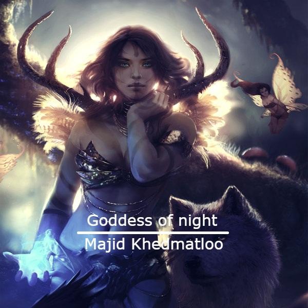دانلود آهنگ بی کلام (مجید خدمتلو) Majid Khedmatloo با نام (الهه شب) Goddess of night