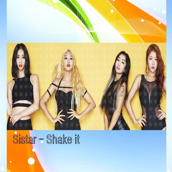 دانلود آهنگ کره ای گروه (سی ستار) Sistar) با نام (تکون بده) Shake it (به همراه ریمیکس Remix)