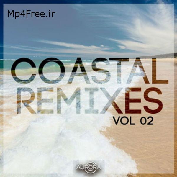 دانلود آلبوم ریمیکس (هنرمندان مختلف) Various Artists با نام (ریمیکس ساحلی ) Coastal Remixes 02