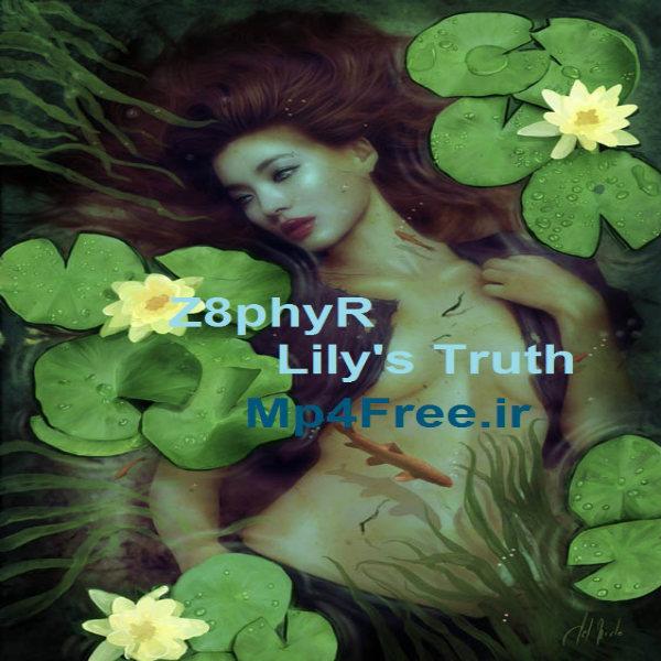 دانلود آهنگ بی کلام (داناونون توئس) Z8phyR با نام (حقیقتزنبق ها) Lily's Truth
