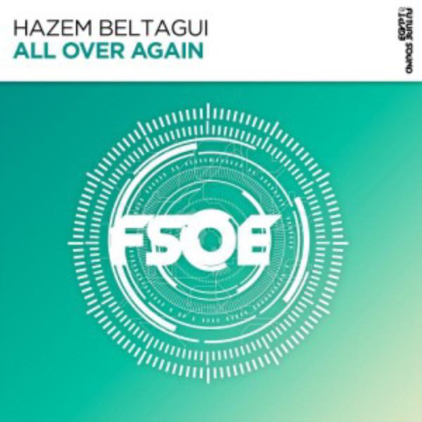 دانلود آهنگ بی کلام 2019 (حازم بلتاگوِی) Hazem Beltagui با نام (دوباره همه چیز) All Over Again