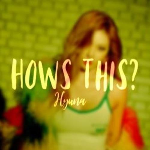 دانلود موزیک ویدیو کره ای (هیونا) Hyuna با نام (این چطوره) How's This