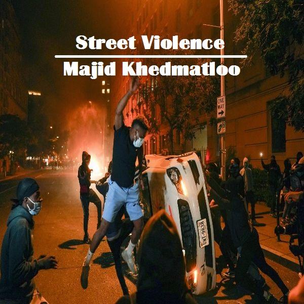 دانلود آهنگ (مجید خدمتلو) Majid Khedmatloo با نام (خشونت خیابانی) Street Violence