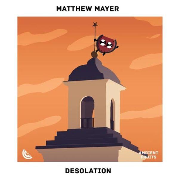 دانلود آهنگ بی کلام 2020 ارام بخش (متیو مایر) Matthew Mayer با نام (ویرانی) Desolation