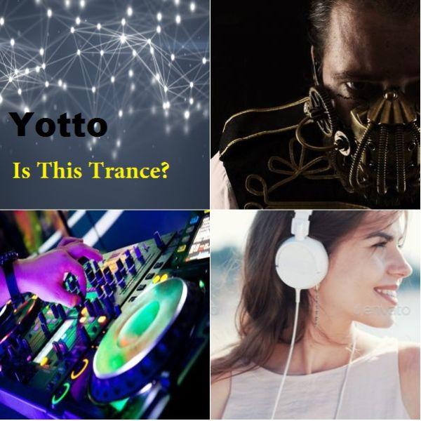 دانلود آهنگ بی کلام 2019 ترنس تکنو (یتو) Yotto با نام (آیا این خلسه یا ترنس است) Is This Trance